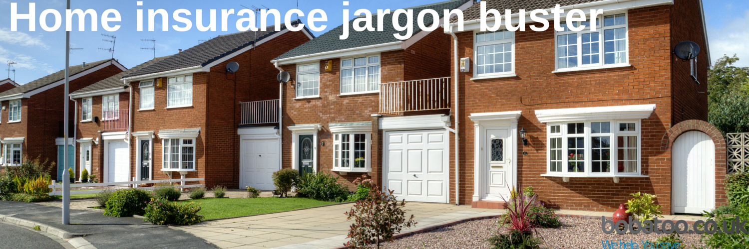 Home insurance jargon buster